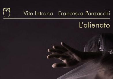 """""""L'alienato"""", il romanzo di Vito Introna e Francesca Panzacchi"""