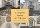 Napoli e il complesso Museale dei Pellegrini, una storia lunga cinque secoli tra arte, teatro e devozione