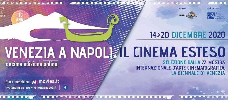 'Venezia a Napoli – il cinema esteso'. Dal 14 dicembre online la decima edizione